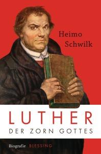 Luther von Heimo Schwilk