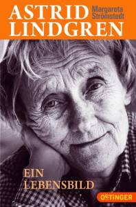 Astrid Lindgren. Ein Lebensbild (von Margareta Strömstedt)t